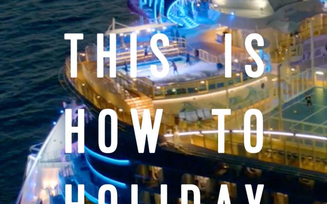 Royal Caribbean – How to Holiday